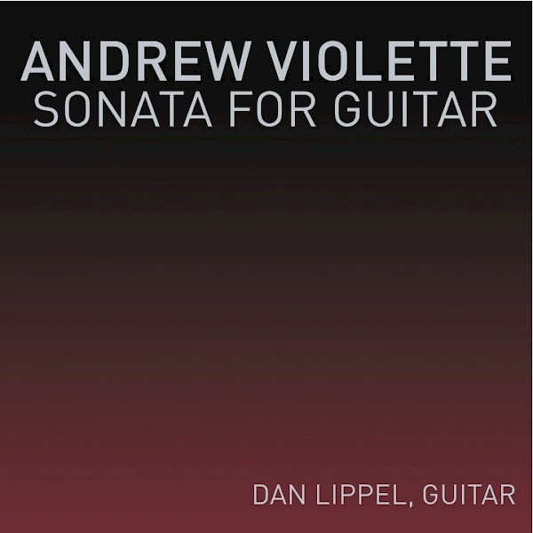 Andrew Violette: Sonata for Guitar