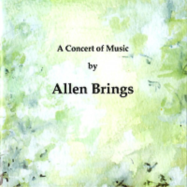 Allen Brings: A Concert of Music