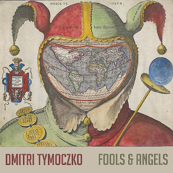Dmitri Tymoczko: Fools and Angels