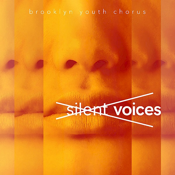 Brooklyn Youth Chorus/International Contemporary Ensemble: Silent Voices