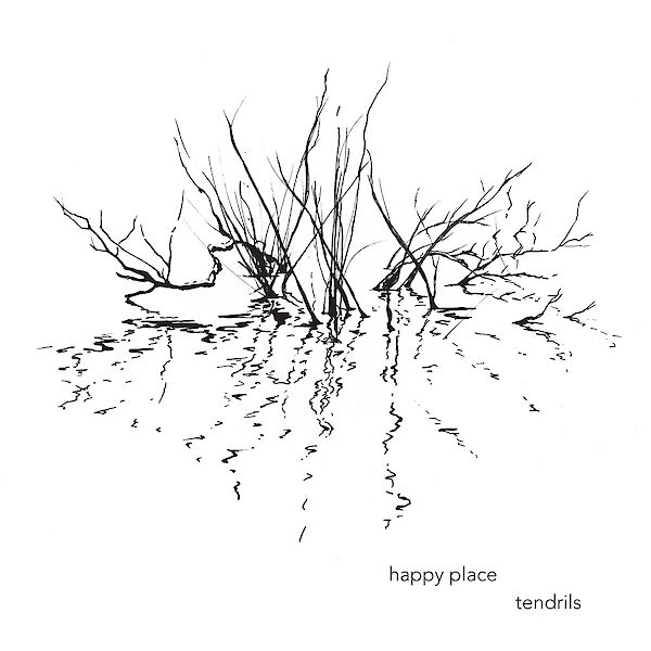 Happy Place: Tendrils